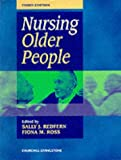Nursing Elderly People, Redfern, Sally J. and Ross, Fiona, 0443058741