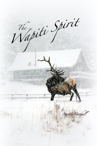 The Wapiti Spirit: Photographic Journey with Wild Bull Elk