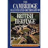 The Cambridge Illustrated Dictionary of British Heritage, , 0521302145