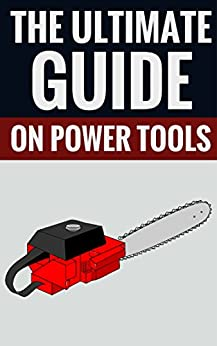 The Ultimate Guide On Power Tools - Essential Facts On Power Tools