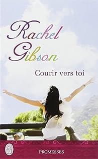 Courir vers toi par Rachel Gibson