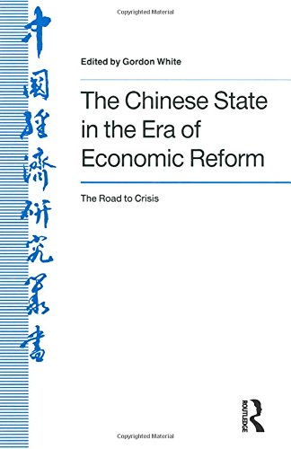 The Chinese State in the Era of Economic Reform : the Road to Crisis: Asia and the Pacific (Studies on Contemporary China (M.E. Sharpe Hardcover))