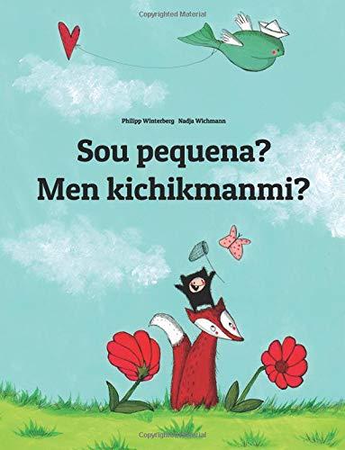 Sou Pequena? Men Kichikmanmi?: Brazilian Portuguese-Uzbek: Children's Picture Book (Bilingual Edition)
