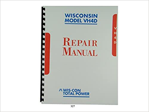 Wisconsin VH4D VH4 Engine Repair Manual Wisconsin Engines