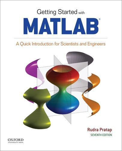 Getting Started with MATLAB: A Quick Introduction for Scientists and Engineers