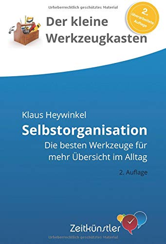 Der kleine Werkzeugkasten - Selbstorganisation Taschenbuch – 31. Dezember 2016 Klaus Heywinkel Independently published 1729362222