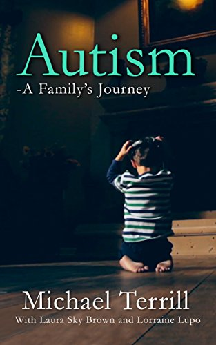 Thoughts On Hugs Predict Autism >> Amazon Com Autism A Family S Journey Ebook Michael Terrill