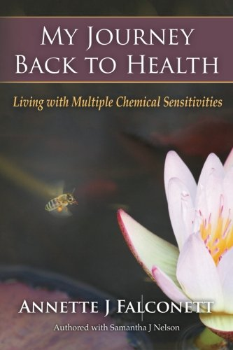 [BOOK] My Journey Back to Health: Living with Multiple Chemical Sensitivities DOC