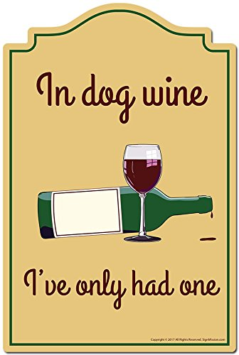 In Dog Wine I've Only Had One Novelty Sign