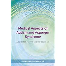 Medical Aspects of Autism and Asperger Syndrome: A Guide for Parents and Professionals