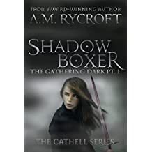 Shadowboxer: The Gathering Dark Pt. 1 (Cathell Book 4)
