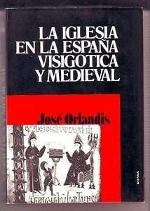 La iglesia en la España visigótica y medieval Colección Historia ...
