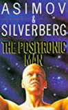 img - for By Isaac Asimov and Robert Silverberg - The Positronic Man (1905-06-30) [Paperback] book / textbook / text book
