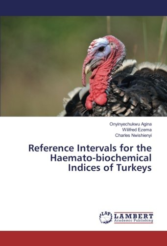 Reference Intervals for the Haemato-biochemical Indices of Turkeys ebook