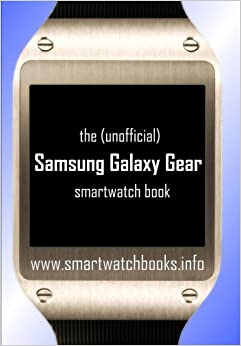 Book The (Unofficial) Samsung Galaxy Gear Smartwatch Book
