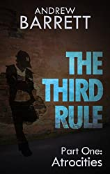 The Third Rule - Part One: Atrocities