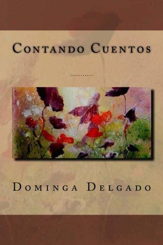 Contando Cuentos (Made in love) (Volume 1) (Spanish Edition) [Nina Delgado - Dominga Delgado] (Tapa Blanda)