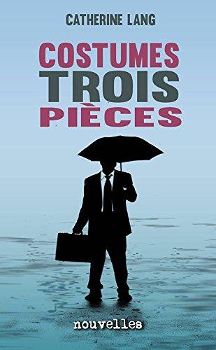 - Costume trois pièces: Recueil de nouvelles (French Edition)