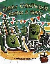 Corny Cornpicker finds a home (A John Deere storybook for little folks)