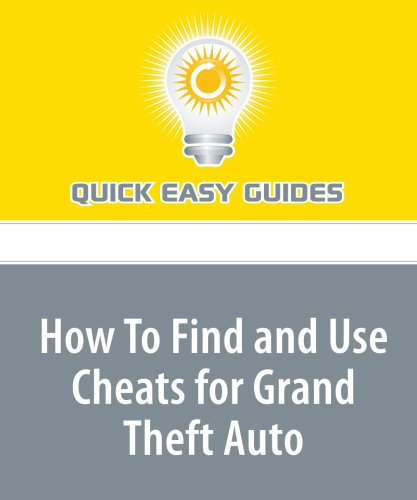 How To Find and Use Cheats for Grand Theft Auto Text fb2 ebook