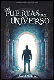 Las puertas del universo: Amazon.es: Barrena, Raúl: Libros
