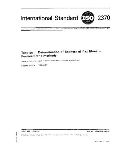 Download ISO 2370:1980, Textiles -- Determination of fineness of flax fibres -- Permeametric methods PDF