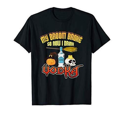 Halloween Drinks With Vodka (Funny My Broom Broke So Now I Drink Vodka Halloween)