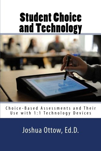 Download Student Choice and Technology: Choice-Based Assessments and Their Use with 1:1 Technology Devices pdf epub