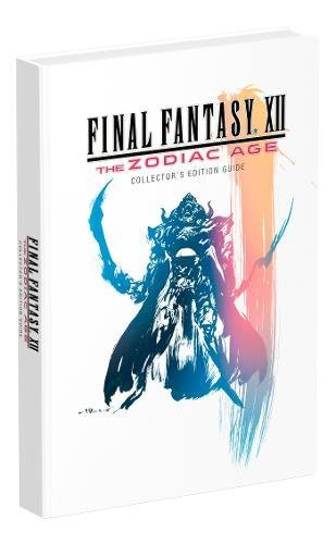 Final Fantasy Xii  The Zodiac Age  Prima Collectors Edition Guide