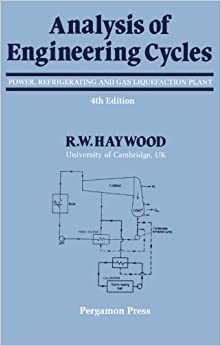 Analysis of Engineering Cycles: Power, Refrigerating and Gas Liquefaction Plant (Thermodynamics & fluid mechanics for mechanical engineers)