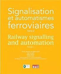 Signalisation et automatismes ferroviaires : Tome 2