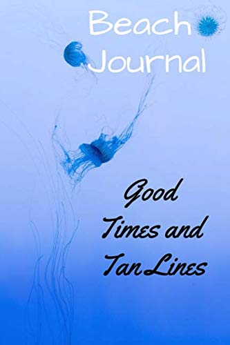 - Beach Journal: Good Times and Tan Lines: Beach themed stationary; notes & reminder boxes, quotations on every page, drawing spaces