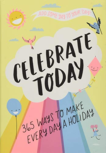 (Celebrate Today (Guided Journal): 365 Ways to Make Every Day a)