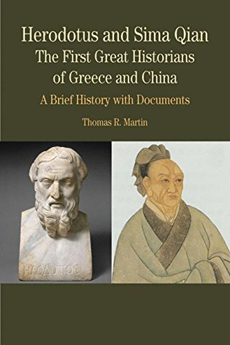 Herodotus and Sima Qian: The First Great Historians of Greece and China - A Brief History with Docume, First Edition