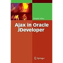 Ajax in Oracle JDeveloper by Deepak Vohra (2008-04-16)