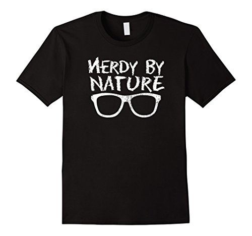Mens Cool Nerd Nerdy By Nature T-Shirt - Geek Glasses Tee XL - Glasses To How Make Nerd