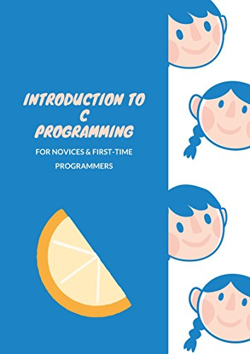 (Introduction to C Programming: for Novices & First-Time Programmers)