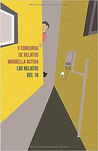 LOS RELATOS DEL 18: V CONCURSO DE RELATOS MARBELLA ACTIVA ...