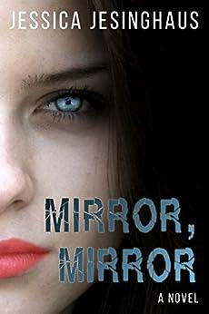 Mirror, Mirror by [Jesinghaus, Jessica]