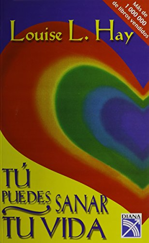 Tu puedes sanar tu vida / You Can Heal Your Life (Spanish Edition)