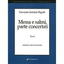 Baroque 128, Giovanni Antonio Rigatti: Messa e salmi, parte concertati, part 1