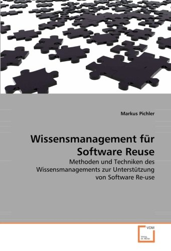 Wissensmanagement für Software Reuse: Methoden und Techniken des Wissensmanagements zur Unterstützung von Software Re-use (German Edition) by VDM Verlag Dr. Müller