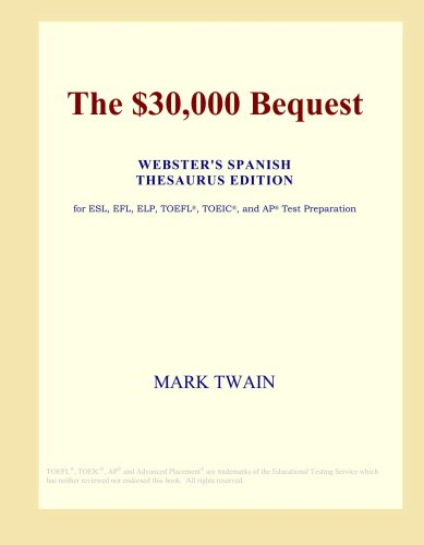Download The $30,000 Bequest (Webster's Spanish Thesaurus Edition) ebook