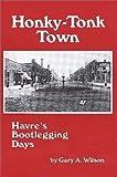 Honky-Tonk Town, Gary A. Wilson, 093831419X