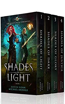 The Hidden Magic Chronicles Boxed Set: Shades of Light, Shades of Dark, Shades of Glory, Shades of Justice by [Sloan, Justin, Anderle, Michael]