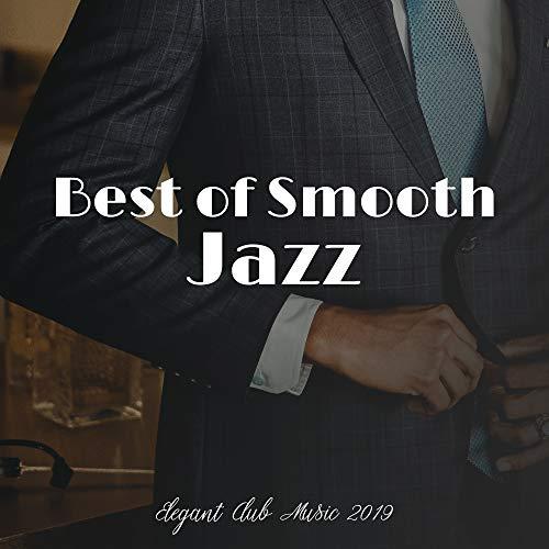 Best of Smooth Jazz Elegant Club Music 2019 (Best Smooth Jazz 2019)