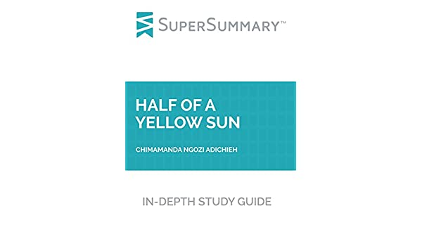 Amazon study guide half of a yellow sun by chimamanda ngozi amazon study guide half of a yellow sun by chimamanda ngozi adichie supersummary ebook supersummary kindle store fandeluxe Choice Image