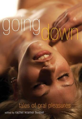 Going Down: Oral Sex Stories by Cleis Press