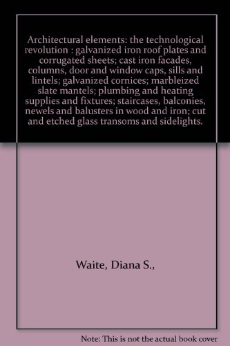 Architectural elements: the technological revolution : galvanized iron roof plates and corrugated sheets; cast iron facades, columns, door and window caps, sills and lintels; galvanized cornices; marbleized slate mantels; plumbing and heating supplies and fixtures; staircases, balconies, newels and balusters in wood and iron; cut and etched glass transoms and sidelights.