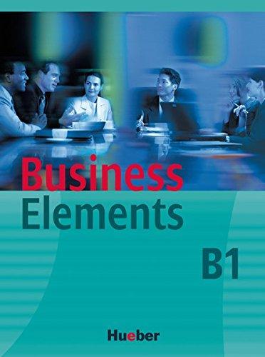 Business Elements B1: Lehrbuch mit integrierter Lerner Audio-CD
